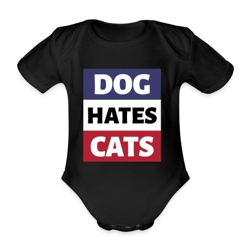 Dog Hates Cats - Baby Bio-Kurzarm-Body