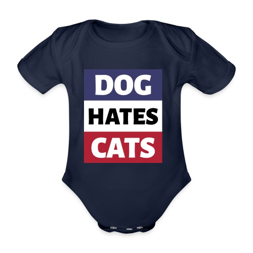 Dog Hates Cats - Baby Bio-Kurzarm-Body