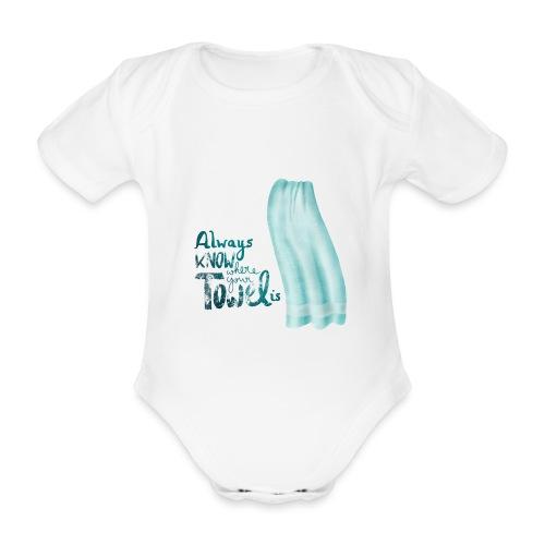 Always know where your towel is - Baby Bio-Kurzarm-Body