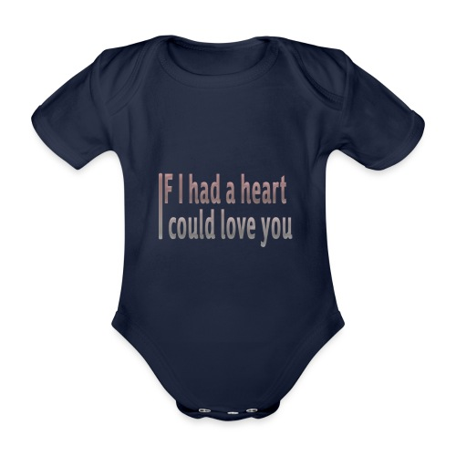 if i had a heart i could love you - Organic Short-sleeved Baby Bodysuit