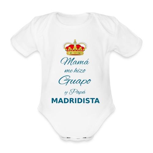 Mamà me hizo guapo y papà MADRIDISTA - Body ecologico per neonato a manica corta