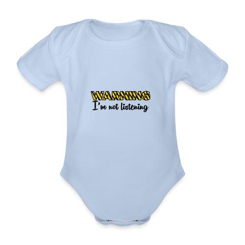 Warning Im not listening! - Organic Short-sleeved Baby Bodysuit