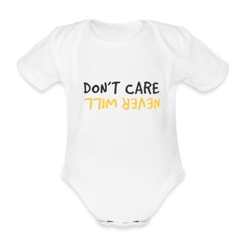 Don't Care, Never Will by Dougsteins - Organic Short-sleeved Baby Bodysuit