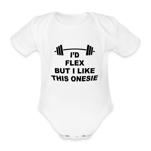 I'd Flex But I Like This Onesie - Organic Short-sleeved Baby Bodysuit