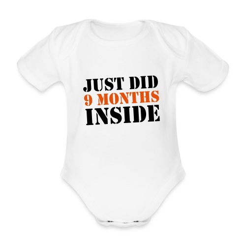 Just Did 9 Months Inside - Organic Short-sleeved Baby Bodysuit