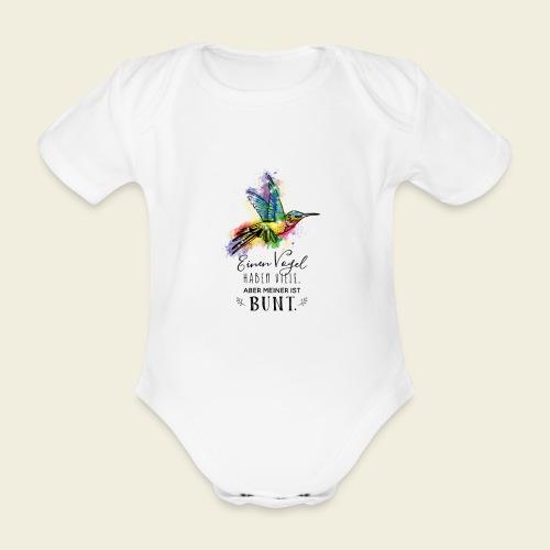Kolibri: Einen Vogel haben viele... - Baby Bio-Kurzarm-Body