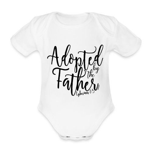 Adopted by the Father - Ephesians 1: 5 - Organic Short-sleeved Baby Bodysuit