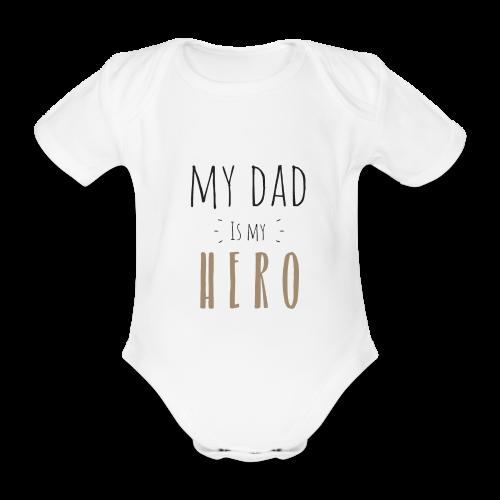 My dad is my Hero - Baby Bio-Kurzarm-Body