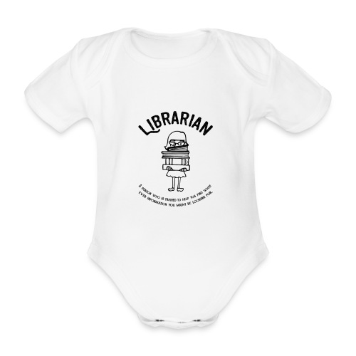 0329 books Funny saying librarian - Organic Short-sleeved Baby Bodysuit