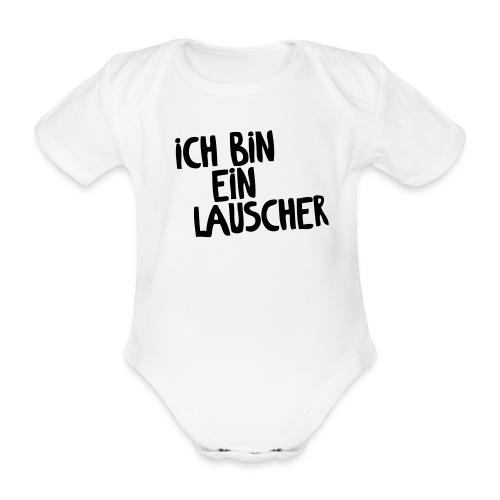 Ich bin ein Lauscher - Lauscherlounge Babys - Baby Bio-Kurzarm-Body