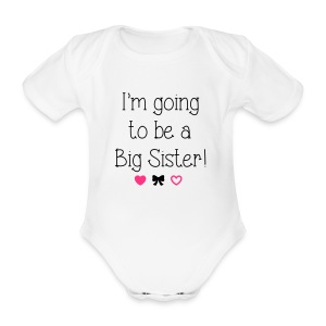 I'm going to be a big sister - Organic Short-sleeved Baby Bodysuit