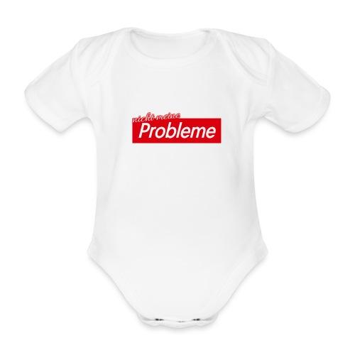 Nicht meine Probleme - Baby Bio-Kurzarm-Body