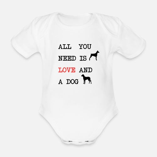 All You Need is Love and a Dog - Baby bio-rompertje met korte mouwen