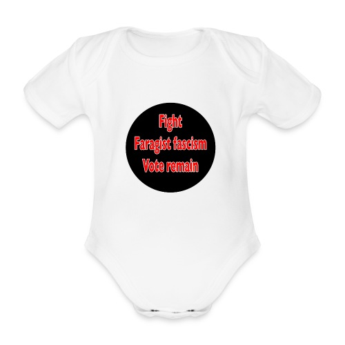 Fight Faragist fascism referendum murder of Jo Cox - Organic Short-sleeved Baby Bodysuit