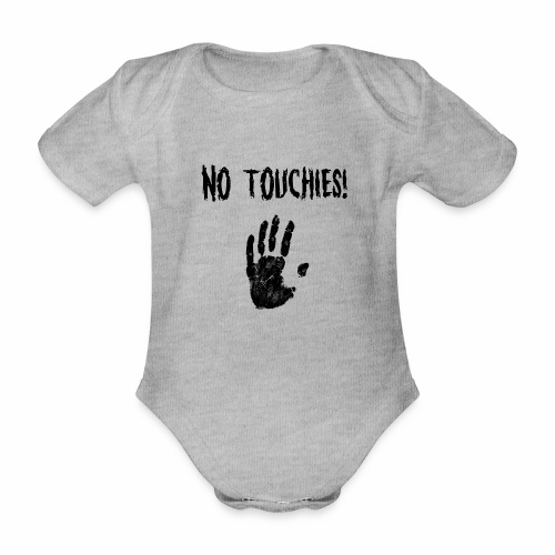 No Touchies in Black 1 Hand Below Text - Organic Short-sleeved Baby Bodysuit