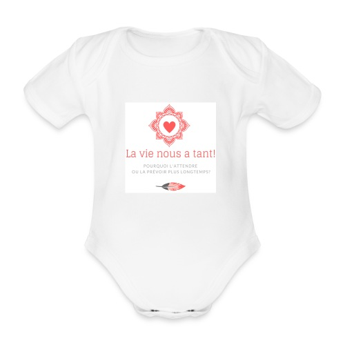 la vie! - Body Bébé bio manches courtes