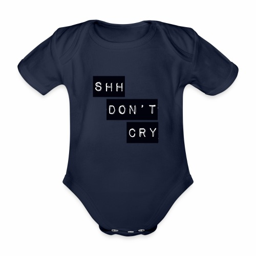Shh dont cry - Organic Short-sleeved Baby Bodysuit