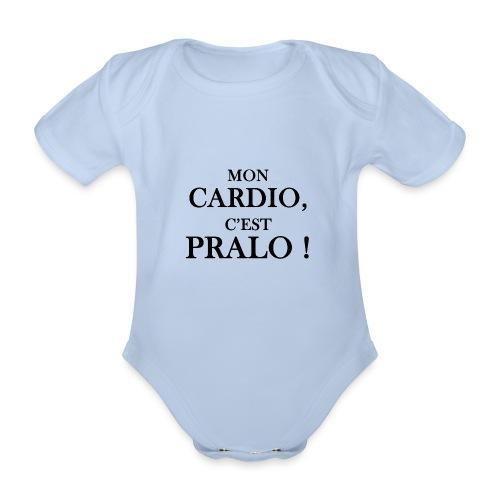 mon cardio c est pralo - Body Bébé bio manches courtes