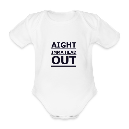 Aight Imma Head Out - Organic Short-sleeved Baby Bodysuit