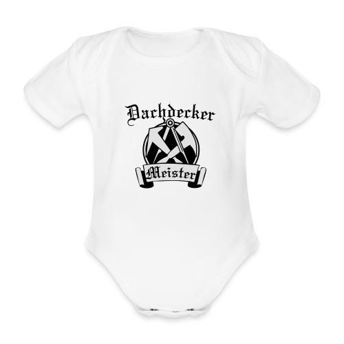 Dachdeckermeister - Baby Bio-Kurzarm-Body