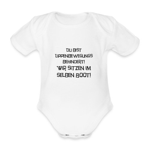 Du bist Lippenbewegungsbehindert - Baby Bio-Kurzarm-Body