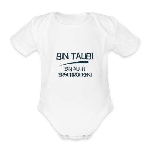 Bin taub, bin auch erschrocken - Baby Bio-Kurzarm-Body