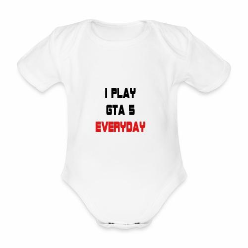 I play GTA 5 Everyday! - Baby bio-rompertje met korte mouwen