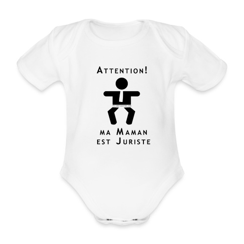 Attention Maman juriste ! - Body Bébé bio manches courtes