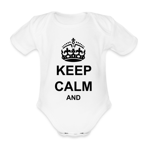 Keep Calm And Your Text Best Price - Organic Short-sleeved Baby Bodysuit
