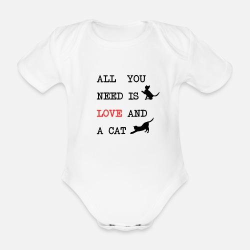 All You Need is Love and a Cat - Baby bio-rompertje met korte mouwen