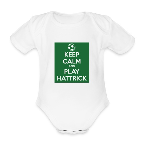 keep calm and play hattrick - Body ecologico per neonato a manica corta