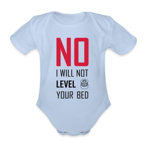 No I will not level your bed (vertical) - Organic Short-sleeved Baby Bodysuit