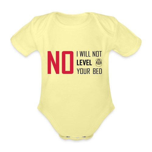 No I will not level your bed (horizontal). - Organic Short-sleeved Baby Bodysuit