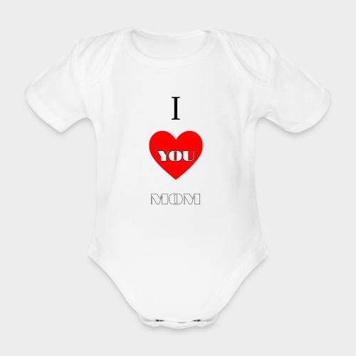 I love you mom (Te quiero mamá). - Organic Short-sleeved Baby Bodysuit