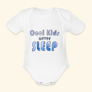 Cool Kids never sleep - Baby Bio-Kurzarm-Body