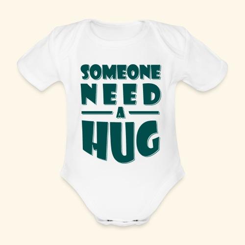 Someone need a hug - Organic Short-sleeved Baby Bodysuit