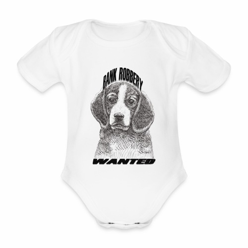 funny bank robbery wanted dog - Organic Short-sleeved Baby Bodysuit