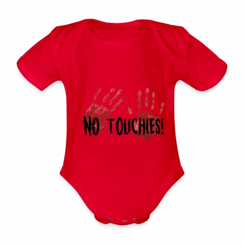 No Touchies 2 Bloody Hands Behind Black Text - Organic Short-sleeved Baby Bodysuit