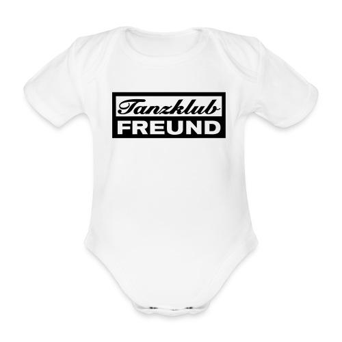 Tanzklub Freund - Baby Bio-Kurzarm-Body