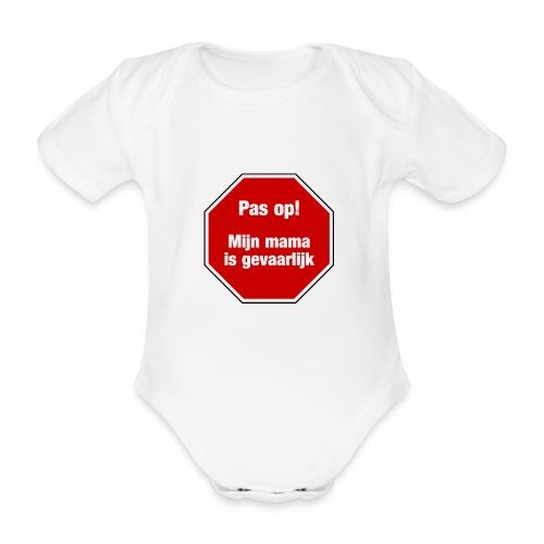 Pas op! Mijn Mama Is Gevaarlijk / Baby humor - Baby bio-rompertje met korte mouwen