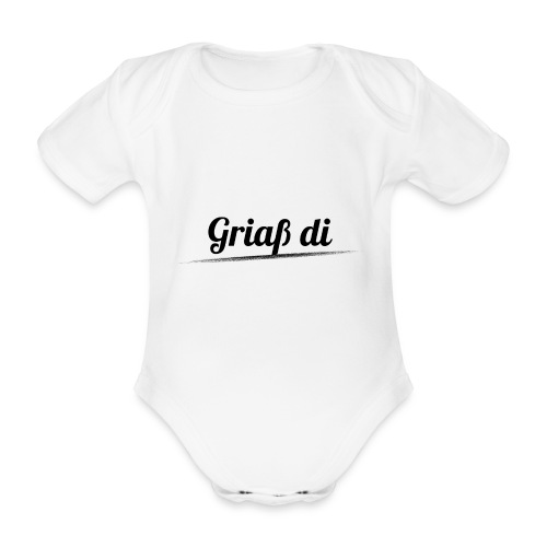 Griaß di - Grüße Dich Bayrische Begrüßung Dialekt - Baby Bio-Kurzarm-Body