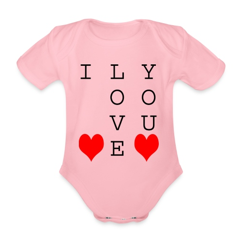 I Love You - Organic Short-sleeved Baby Bodysuit