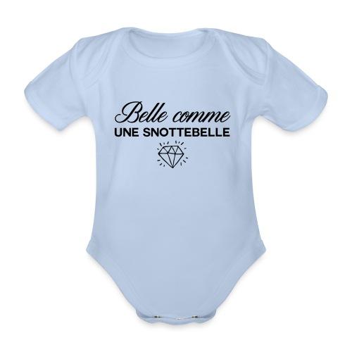 Belle comme snottebelle - Body Bébé bio manches courtes