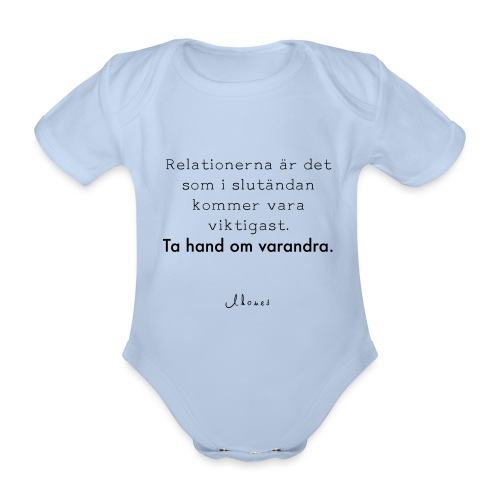Relationships are the most important thing we have. - Organic Short-sleeved Baby Bodysuit