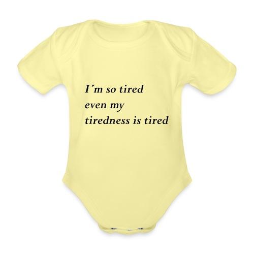 Tired - Baby Bio-Kurzarm-Body