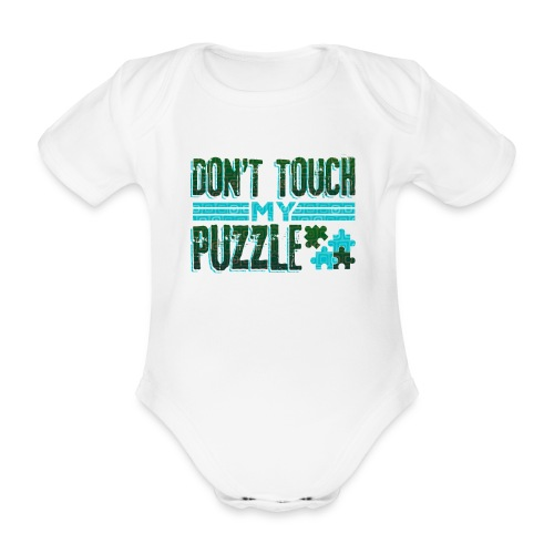 Fun Puzzle Lover Gift Don't Touch my Puzzle - Organic Short-sleeved Baby Bodysuit