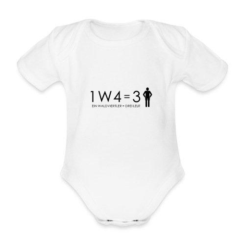 1W4 3L = Ein Waldviertler ist drei Leute - Baby Bio-Kurzarm-Body