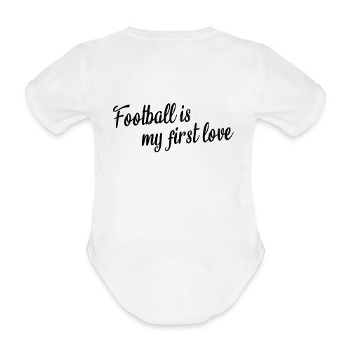 Football is my first love! - Baby Bio-Kurzarm-Body