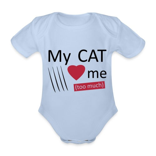 My cat loves me (too much) - Body Bébé bio manches courtes