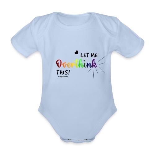 Amy's 'Overthink' design (black txt) - Organic Short-sleeved Baby Bodysuit